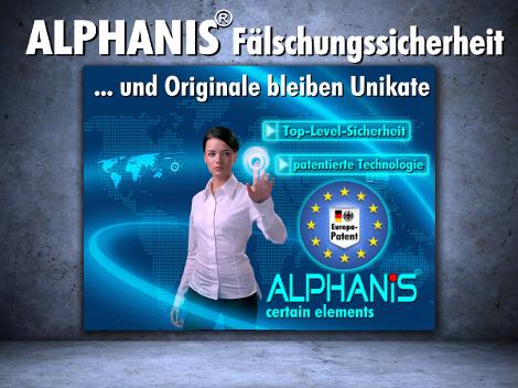 ALPHANIS Fälschungssicherheit... und Original bleibt Unikat